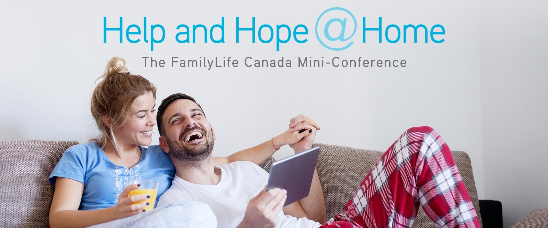 FamilyLife Canada Help and Hope @ Home Mini-Conference