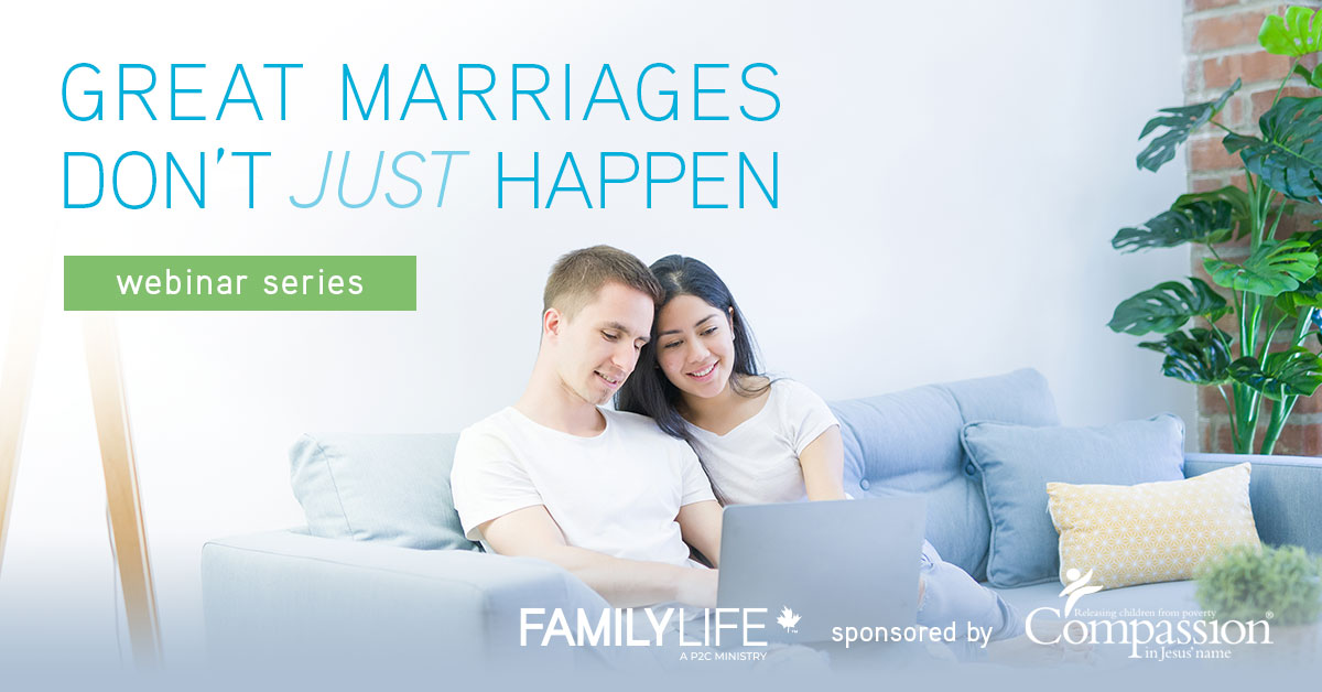 FamilyLife Canada Great Marriages Don't Just Happen Webinar Series