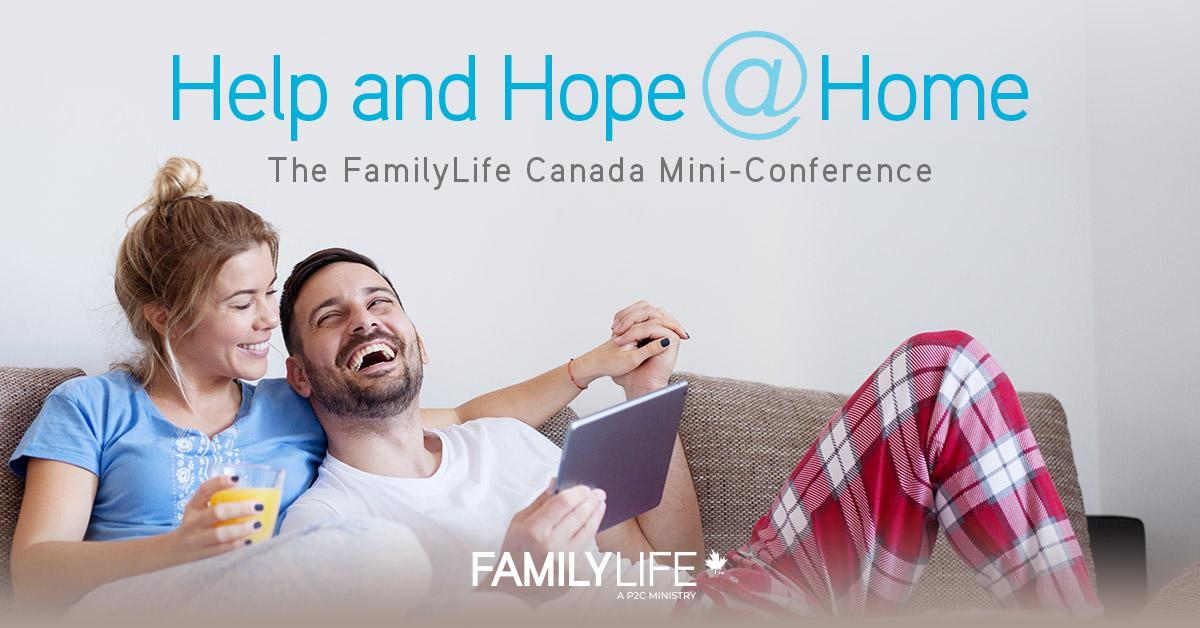 Help and Hope @ Home FamilyLife Canada Mini Conference